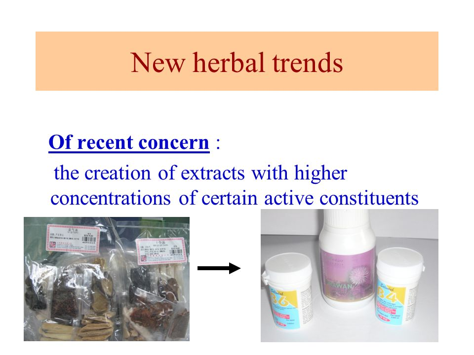 New herbal trends Of recent concern : the creation of extracts with higher concentrations of certain active constituents