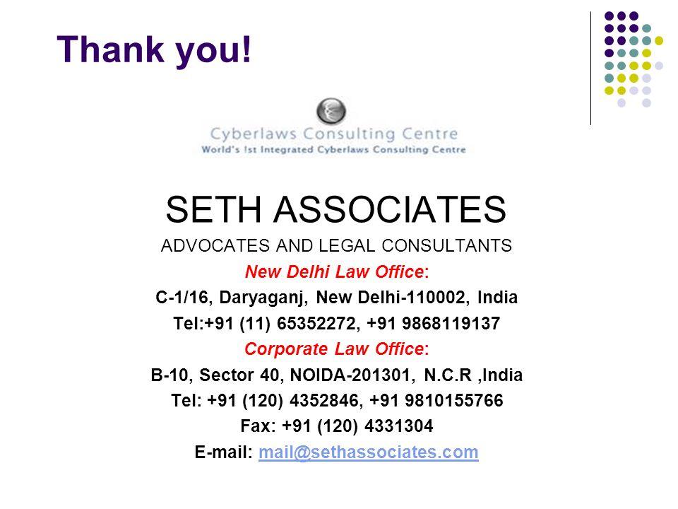 Thank you! SETH ASSOCIATES ADVOCATES AND LEGAL CONSULTANTS New Delhi Law Office: C-1/16, Daryaganj, New Delhi-110002, India Tel:+91 (11) 65352272, +91