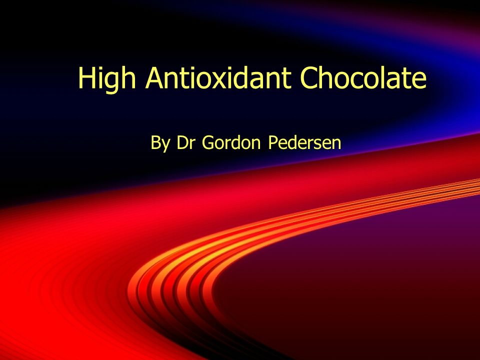 High Antioxidant Chocolate By Dr Gordon Pedersen