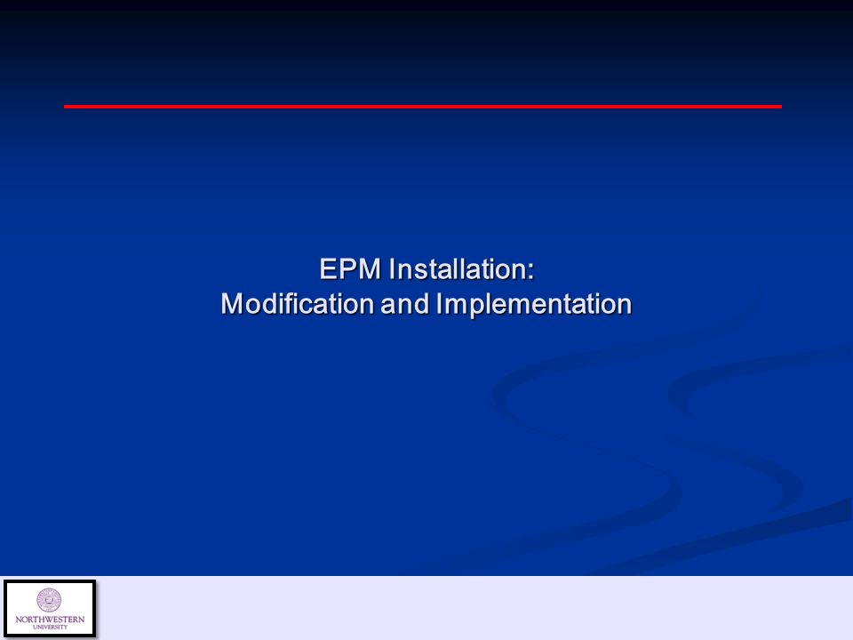 EPM Installation: Modification and Implementation