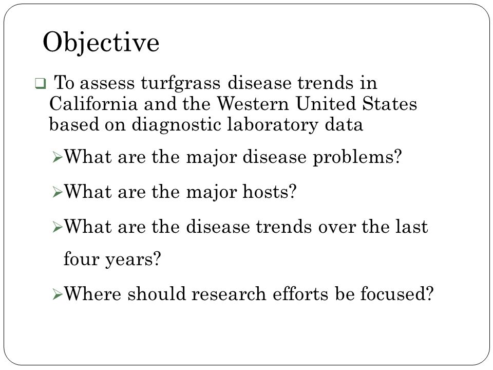Objective To assess turfgrass disease trends in California and the Western United States based on diagnostic laboratory data What are the major diseas
