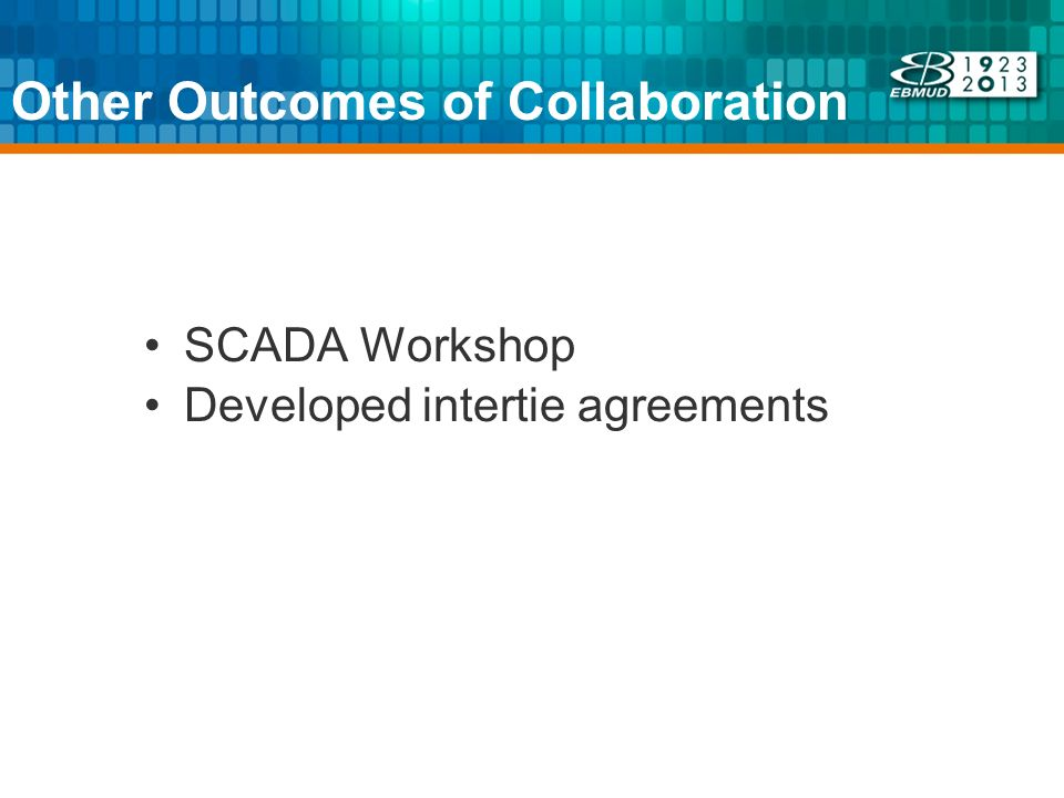 SCADA Workshop Developed intertie agreements Other Outcomes of Collaboration