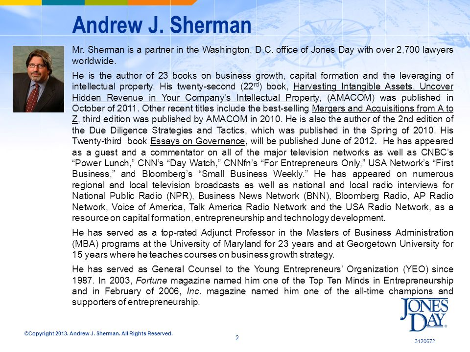©Copyright 2013. Andrew J. Sherman. All Rights Reserved. Andrew J. Sherman Mr. Sherman is a partner in the Washington, D.C. office of Jones Day with o