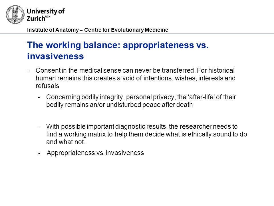 Institute of Anatomy – Centre for Evolutionary Medicine The working balance: appropriateness vs.