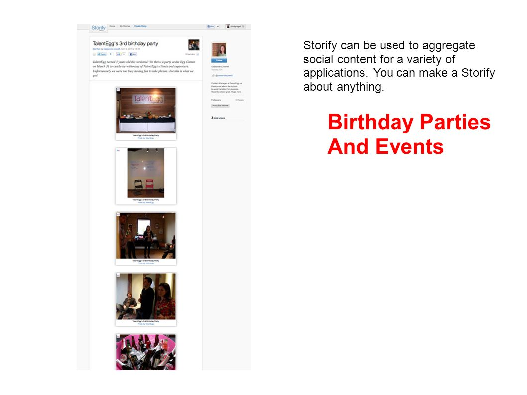 Birthday Parties And Events Storify can be used to aggregate social content for a variety of applications.