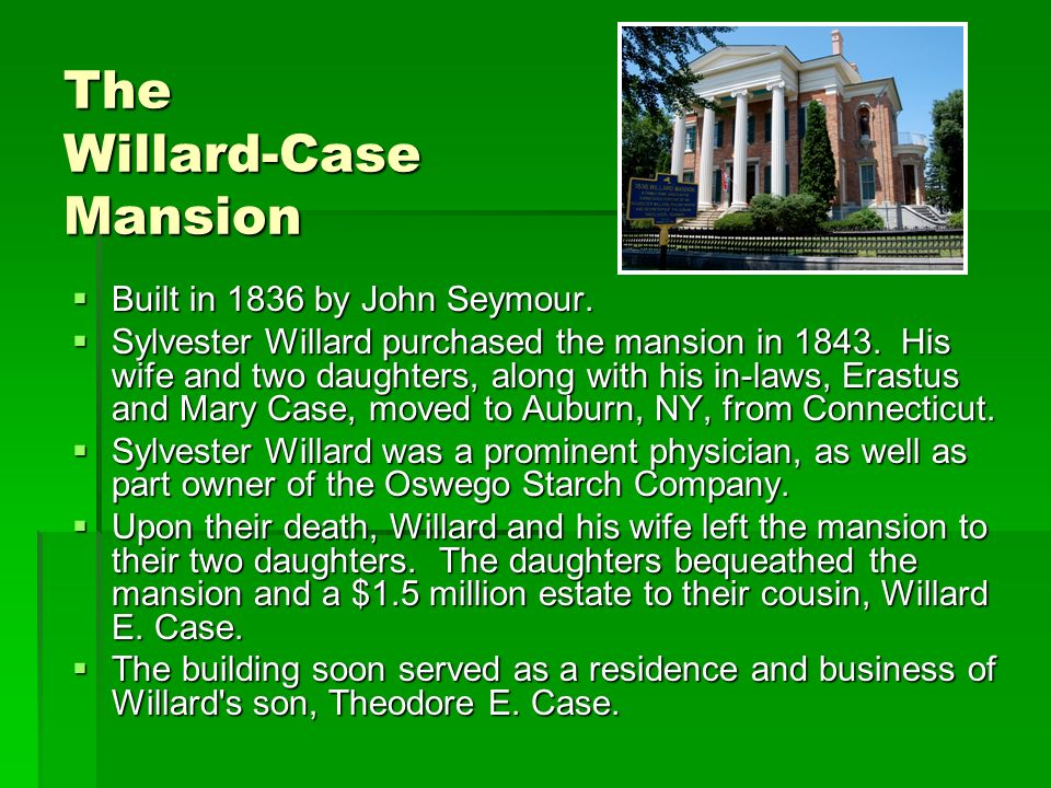 The Willard-Case Mansion Built in 1836 by John Seymour.
