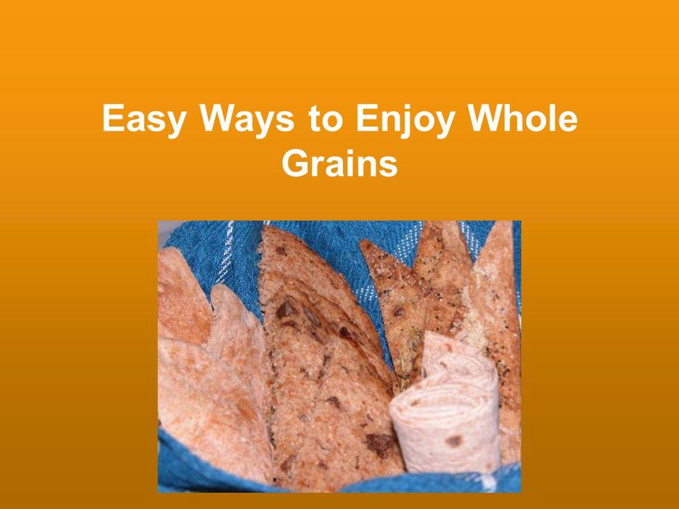 Easy Ways to Enjoy Whole Grains