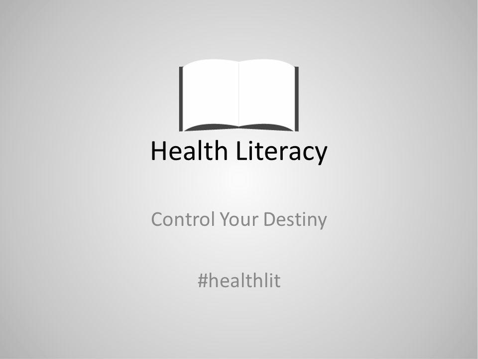 Health Literacy Control Your Destiny #healthlit