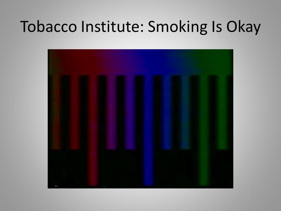Tobacco Institute: Smoking Is Okay