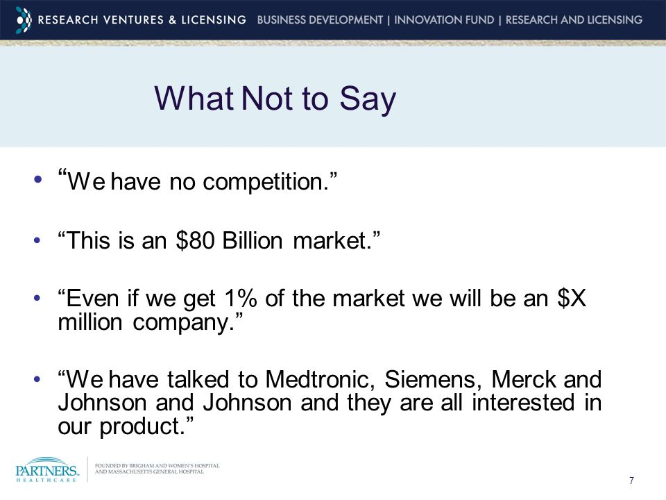 7 What Not to Say We have no competition. This is an $80 Billion market.