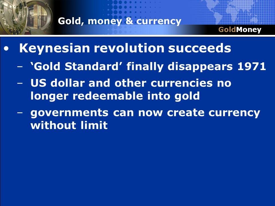 Title Slide Box Document slug: date/pp # Title & Headline Keynesian revolution succeeds –Gold Standard finally disappears 1971 –US dollar and other cu