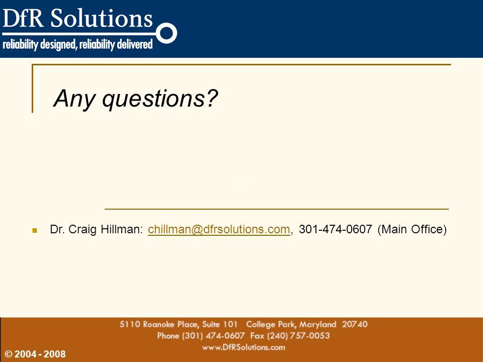 © 2004 - 2008 Any questions? Dr. Craig Hillman: chillman@dfrsolutions.com, 301-474-0607 (Main Office)chillman@dfrsolutions.com