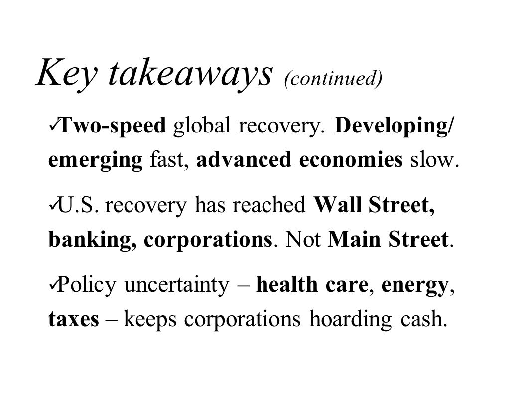 Key takeaways (continued) Two-speed global recovery.