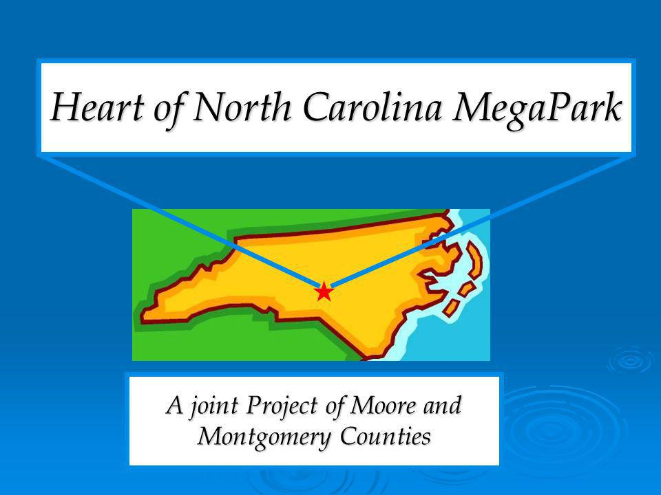 Heart of North Carolina MegaPark A joint Project of Moore and Montgomery Counties