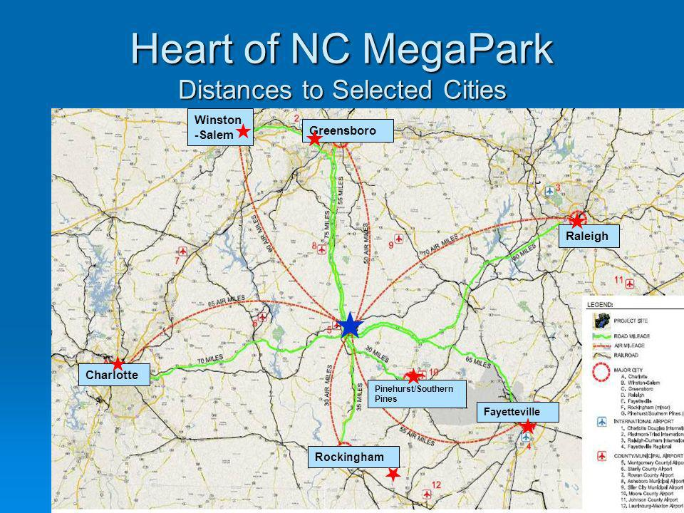 Heart of NC MegaPark Distances to Selected Cities Charlotte Winston -Salem Rockingham Greensboro Raleigh Fayetteville Pinehurst/Southern Pines