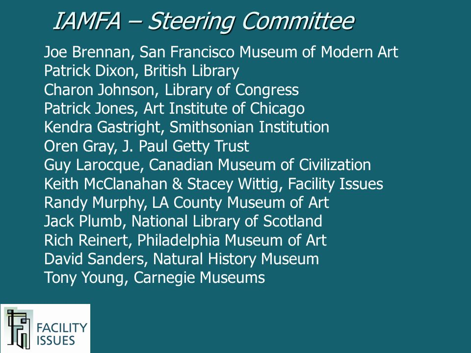 IAMFA – Steering Committee Joe Brennan, San Francisco Museum of Modern Art Patrick Dixon, British Library Charon Johnson, Library of Congress Patrick