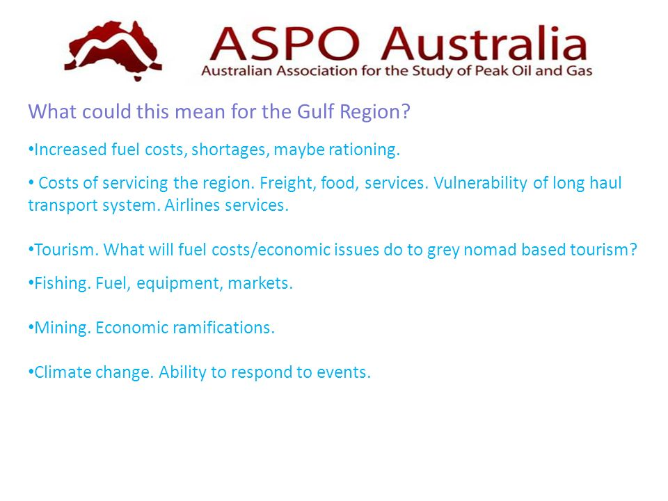 What could this mean for the Gulf Region? Increased fuel costs, shortages, maybe rationing. Costs of servicing the region. Freight, food, services. Vu