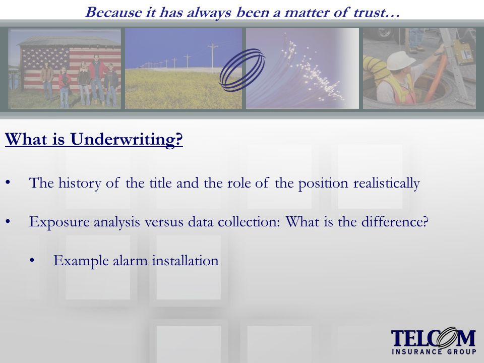 Because it has always been a matter of trust… What is Underwriting.