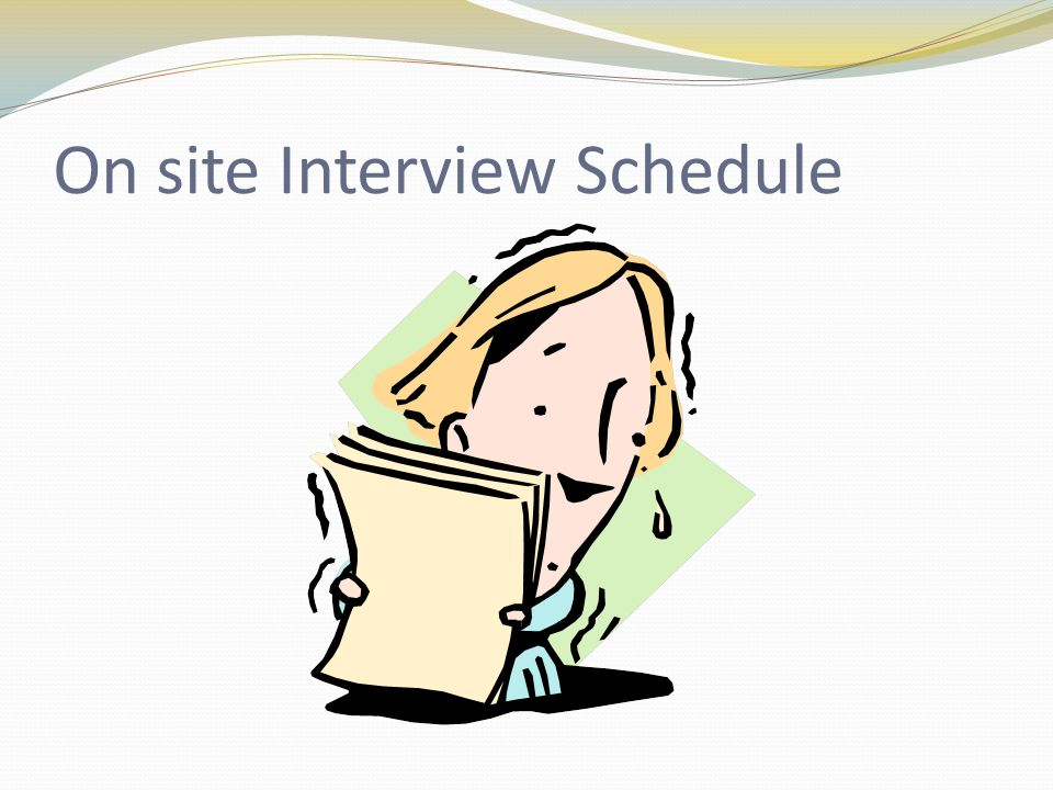 On site Interview Schedule