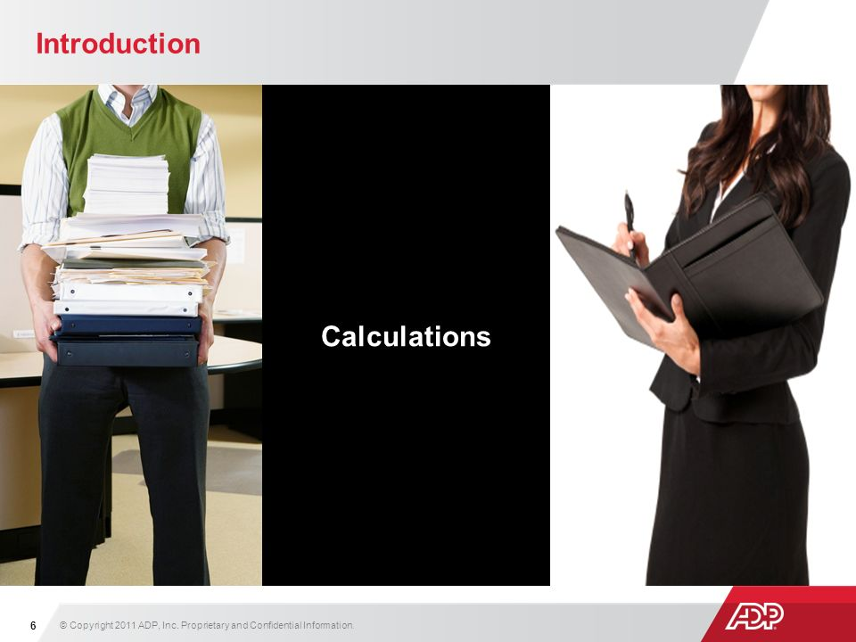 Payroll Steps © Copyright 2011 ADP, Inc.Proprietary and Confidential Information.