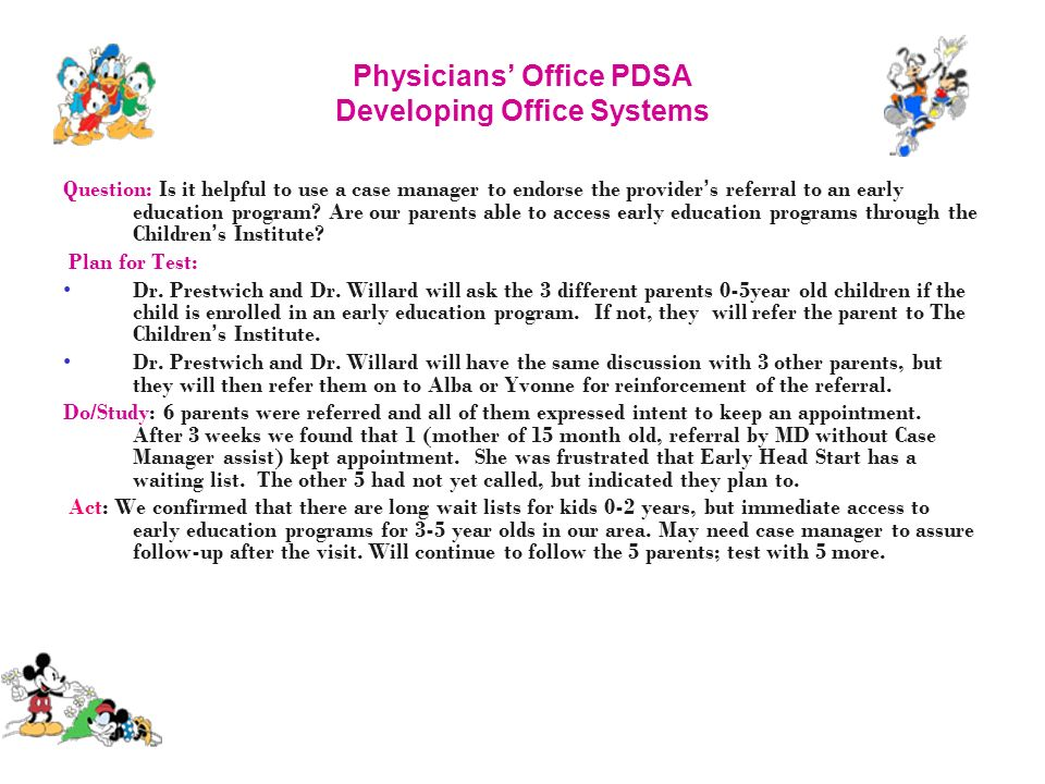 Physicians Office PDSA Developing Office Systems Question: Is it helpful to use a case manager to endorse the provider s referral to an early educatio