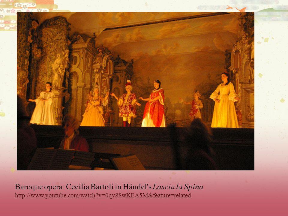 Baroque opera: Cecilia Bartoli in Händel's Lascia la Spina http://www.youtube.com/watch?v=0qv88wKEA5M&feature=related