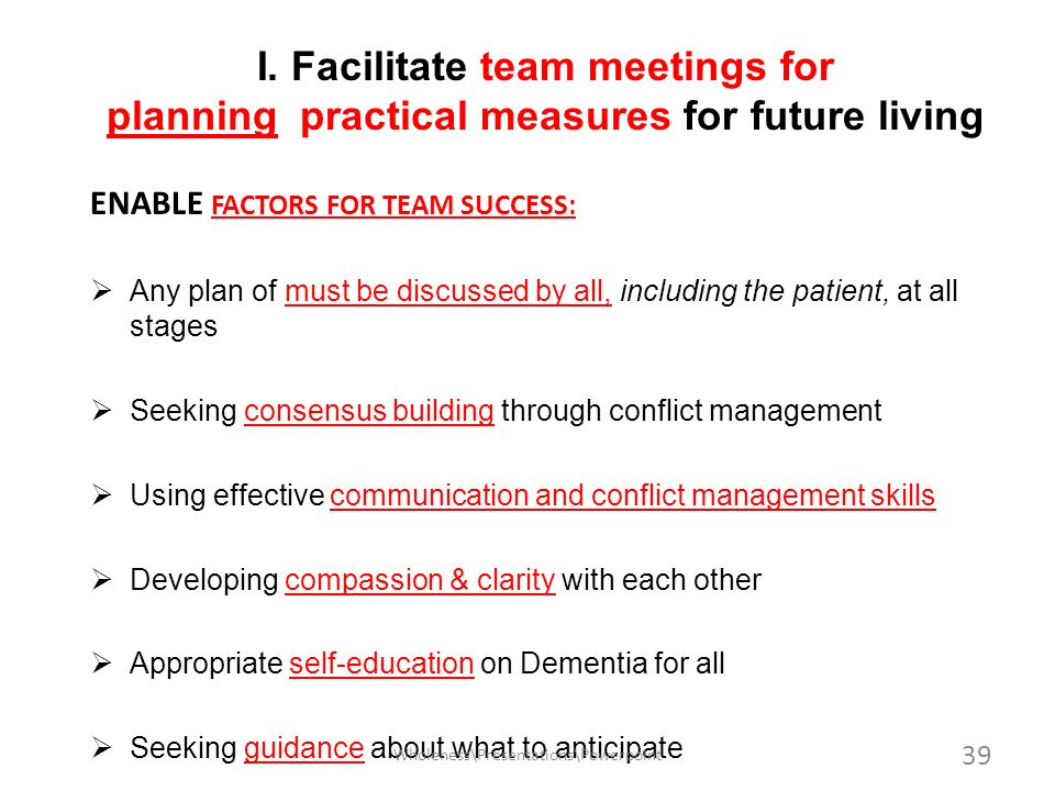 I. Facilitate team meetings for planning practical measures for future living ENABLE FACTORS FOR TEAM SUCCESS: Any plan of must be discussed by all, i