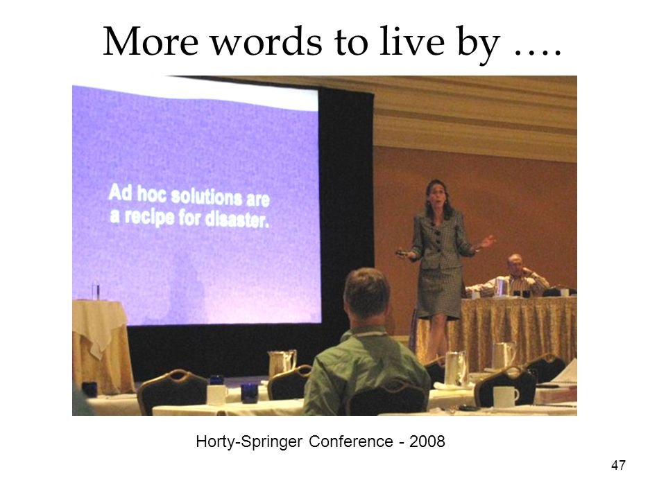 47 More words to live by …. Horty-Springer Conference