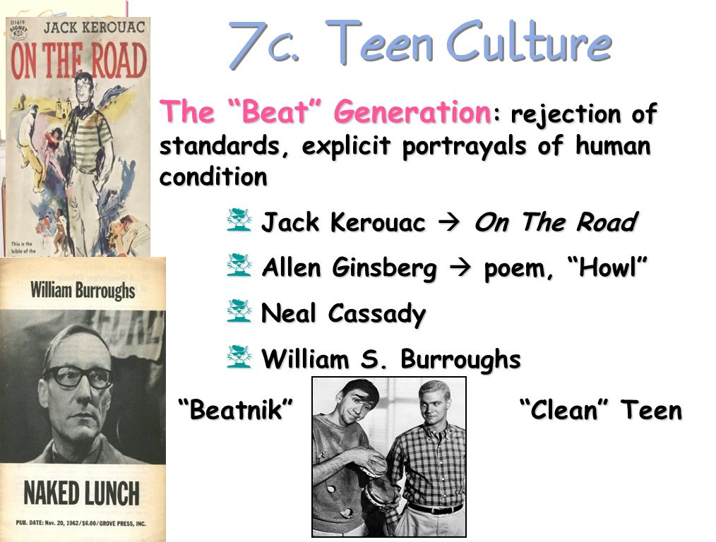 7 B. Teen Culture Juvenile Delinquency ??? Marlon Brando in The Wild One (1953) James Dean in Rebel Without a Cause (1955) 1951 J. D. Salingers A Catc