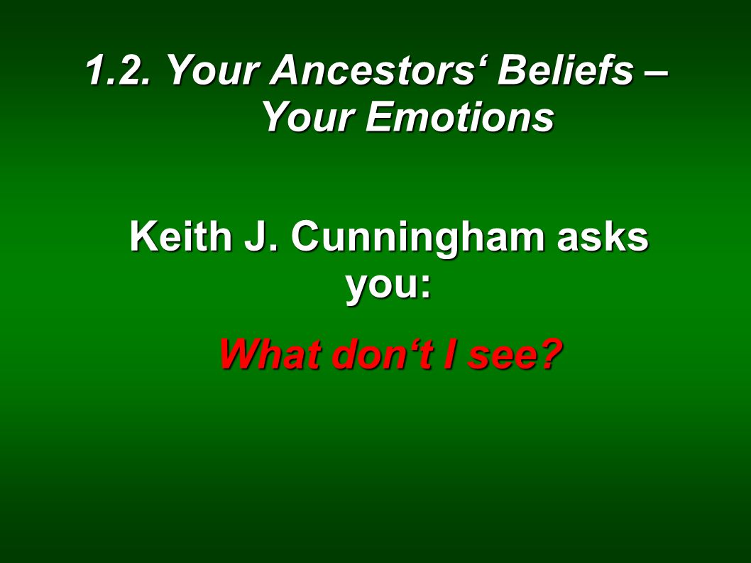 Keith J. Cunningham asks you: What dont I see?