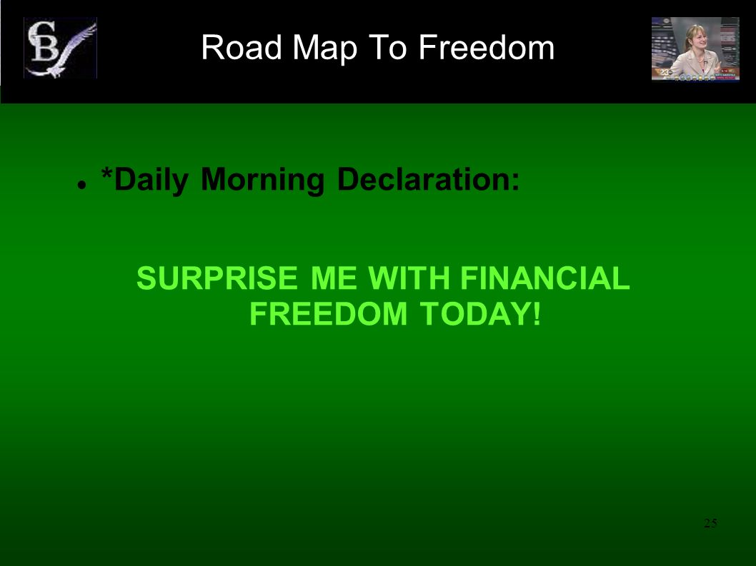 25 *Daily Morning Declaration: SURPRISE ME WITH FINANCIAL FREEDOM TODAY! Road Map To Freedom