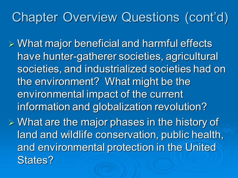 Chapter Overview Questions (contd) What is Aldo Leopolds land ethic.