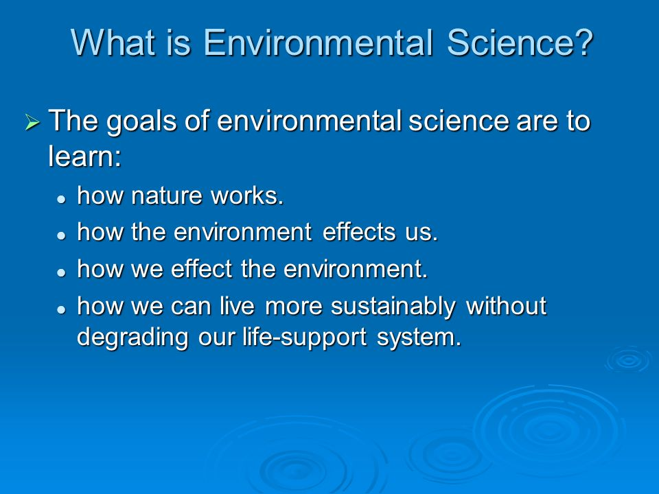 Sustainability, is the ability of earths various systems to survive and adapt to environmental conditions indefinitely.