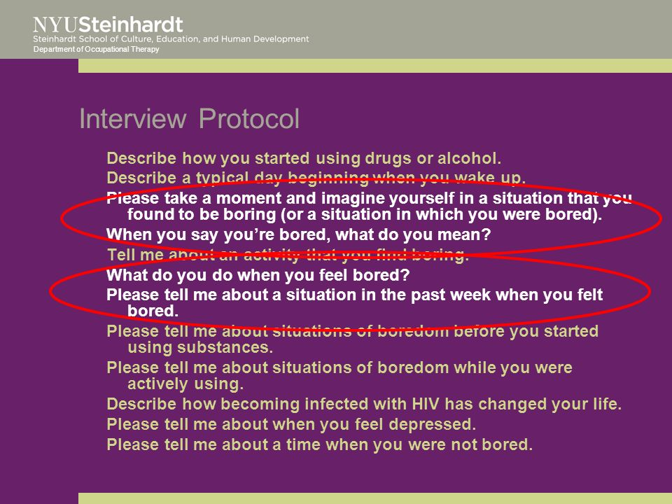 Department of Occupational Therapy Interview Protocol Describe how you started using drugs or alcohol.