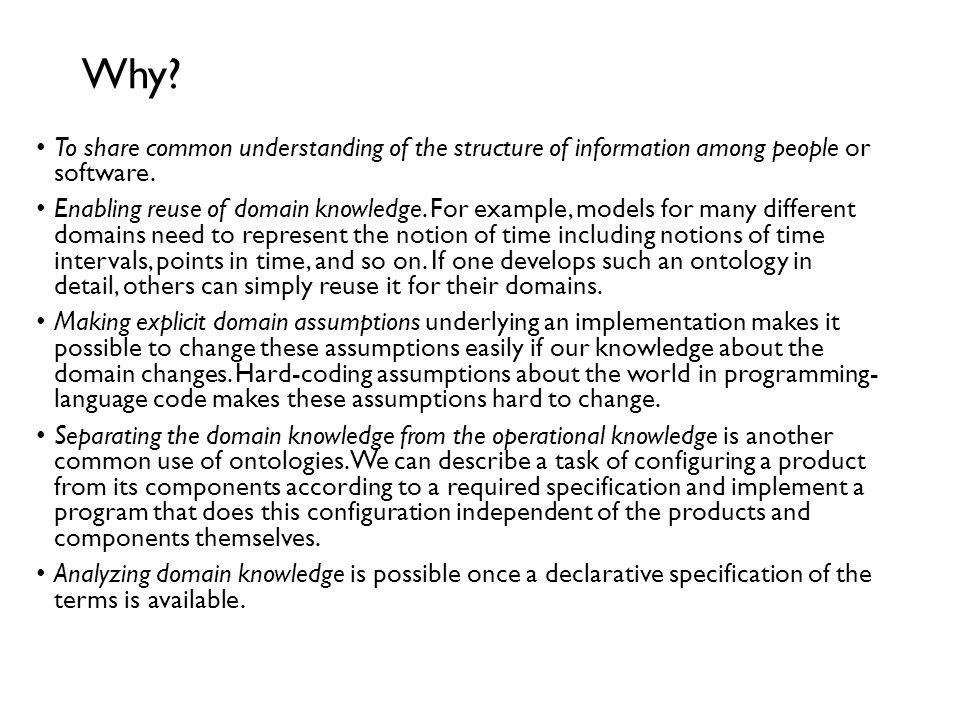 Ontology as a system of concepts Used as conceptual building blocks of knowledge-intensive systems Something deeper than metadata It provides foundati