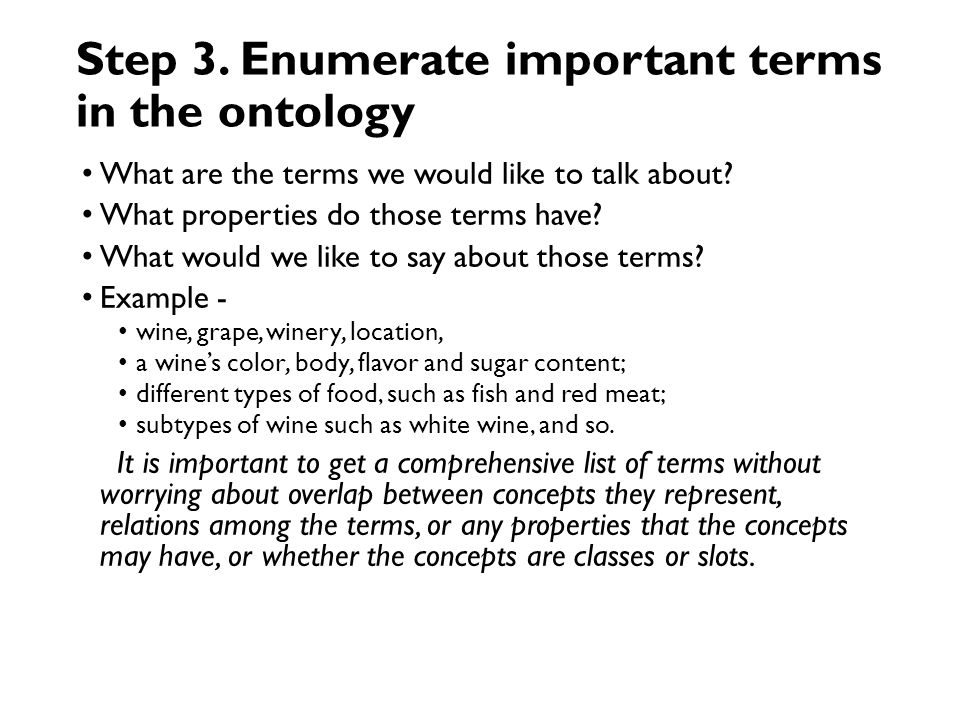 Step 2. Consider reusing existing ontologies Sure, if they exist!!!
