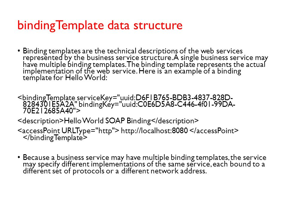 BusinessService data structure The business service structure represents an individual web service provided by the business entity. Its description in
