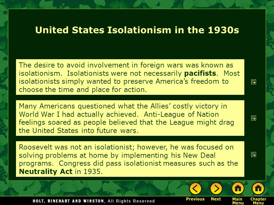 United States Isolationism in the 1930s The desire to avoid involvement in foreign wars was known as isolationism. Isolationists were not necessarily