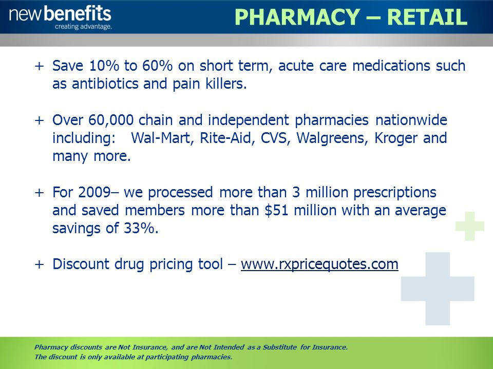 PHARMACY – RETAIL +Save 10% to 60% on short term, acute care medications such as antibiotics and pain killers.