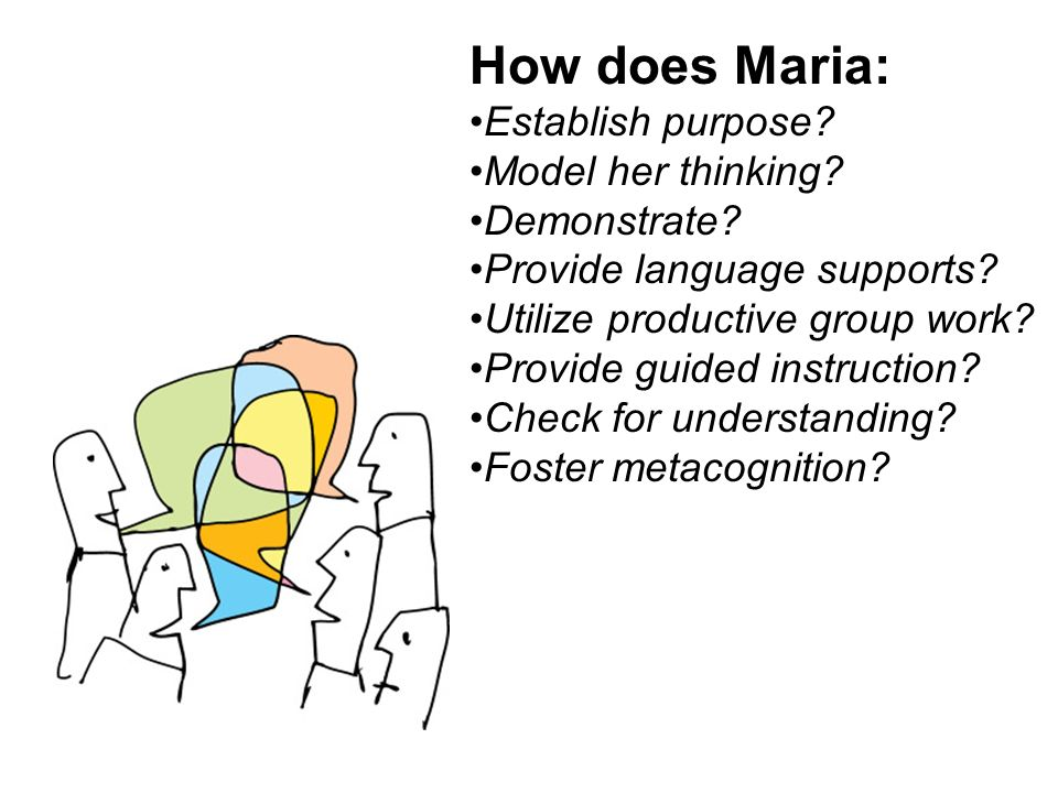 How does Maria: Establish purpose.Model her thinking.