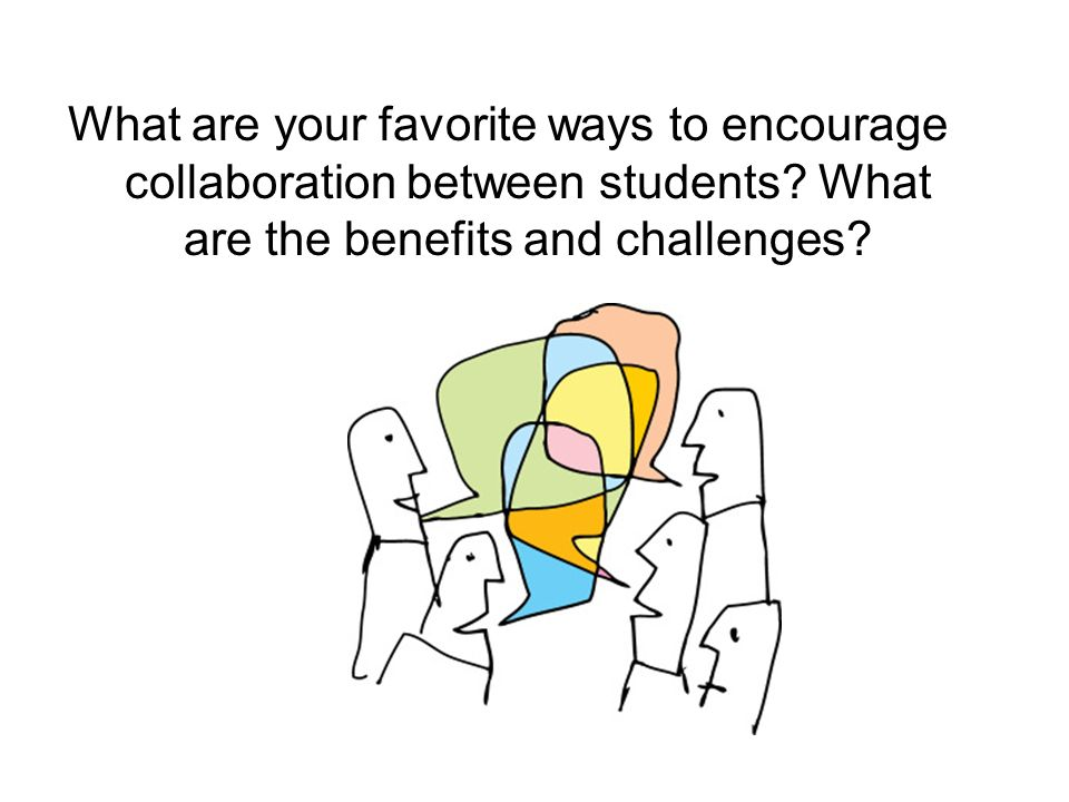 What are your favorite ways to encourage collaboration between students.