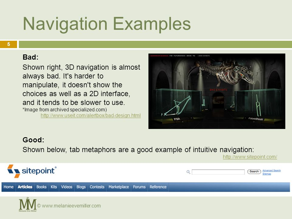 Navigation Examples Good: Bad: Shown right, 3D navigation is almost always bad.