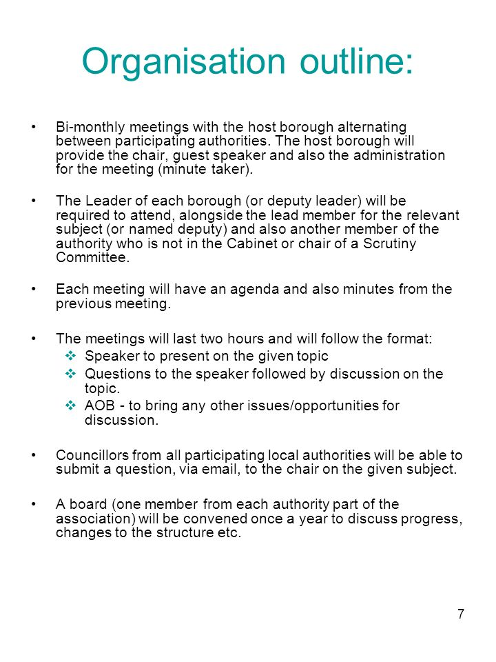 8 At the first meeting a work plan will be established, as well as meeting dates, terms of reference and host borough membership of the association.