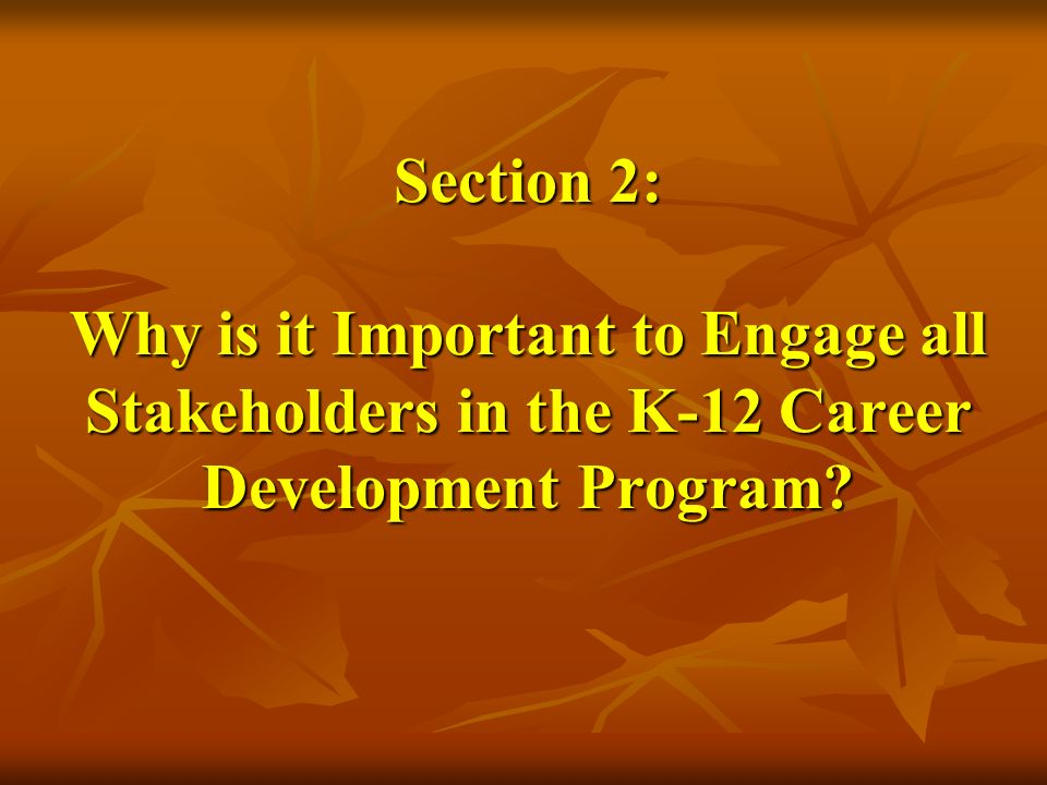 Section 2: Why is it Important to Engage all Stakeholders in the K-12 Career Development Program?