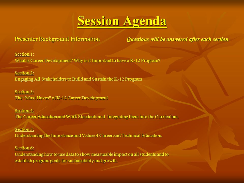 Session Agenda Presenter Background Information Questions will be answered after each section Section 1: What is Career Development? Why is it Importa
