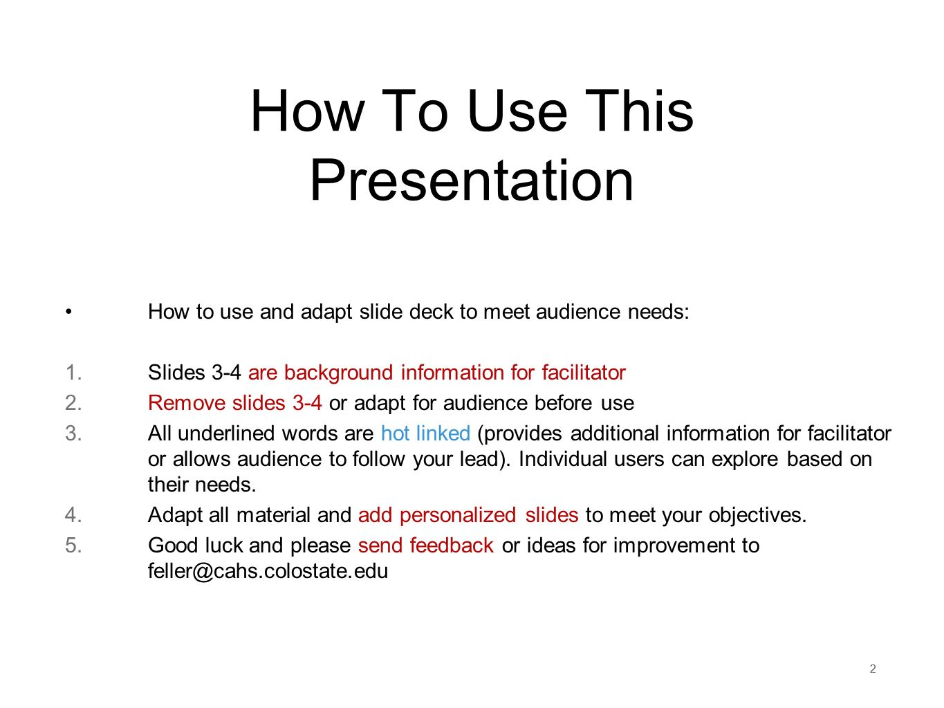 222 How To Use This Presentation How to use and adapt slide deck to meet audience needs: 1.Slides 3-4 are background information for facilitator 2.Rem