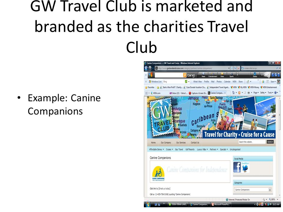 GW Travel Club is marketed and branded as the charities Travel Club Example: Canine Companions