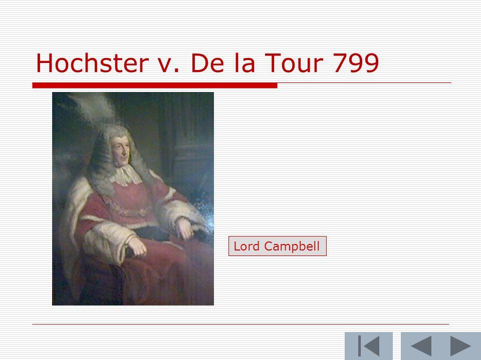 Hochster v. De la Tour 799 Lord Campbell