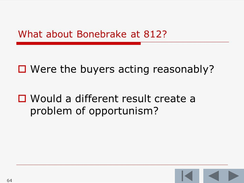 What about Bonebrake at 812. Were the buyers acting reasonably.