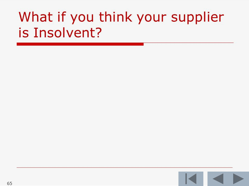 What if you think your supplier is Insolvent 65
